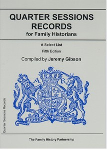 Quarter Sessions Records for Family Historians: A Select List