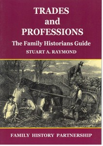 Trades and Professions: The Family Historians Guide (2011)