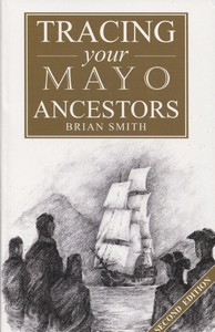 Tracing your Mayo Ancestors (Second Edition)