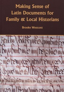 Making Sense of Latin Documents for Family & Local Historians